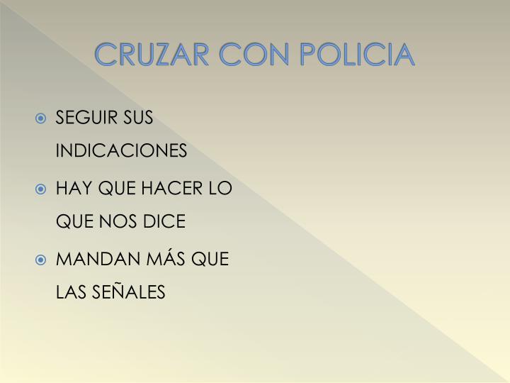 CRUZAR CON POLICIA