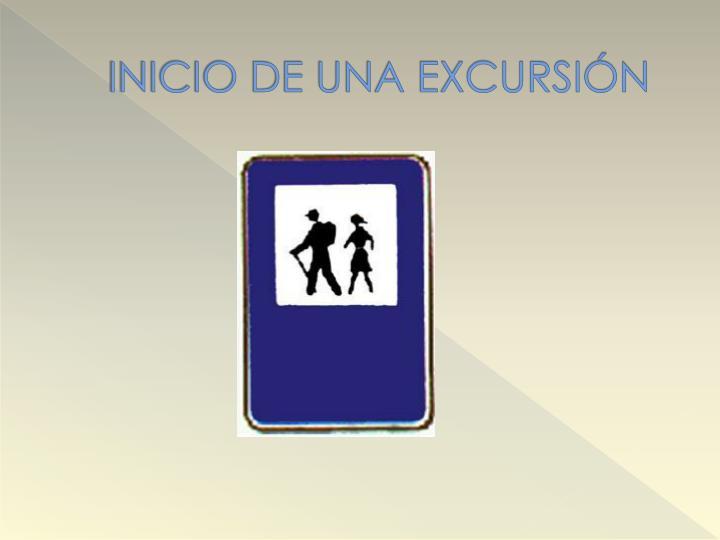 INICIO DE UNA EXCURSIÓN