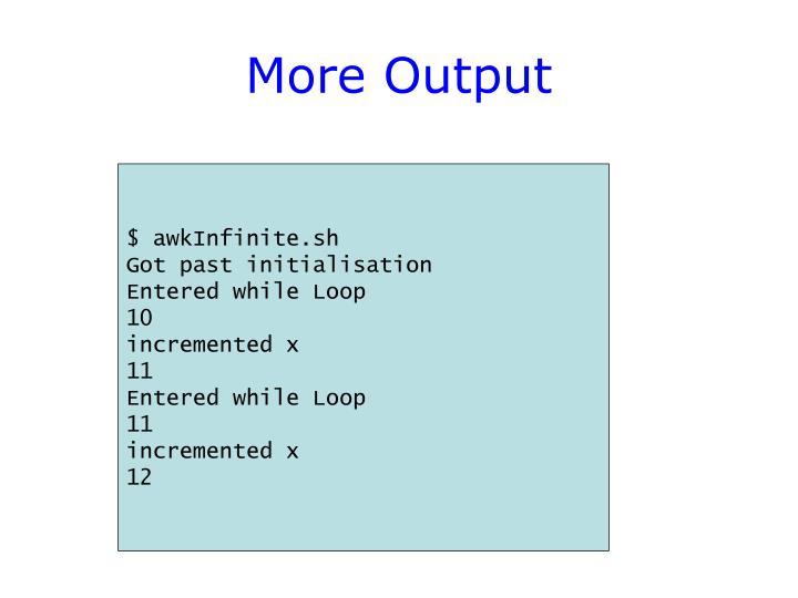 More Output