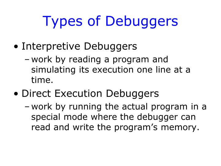 Types of Debuggers