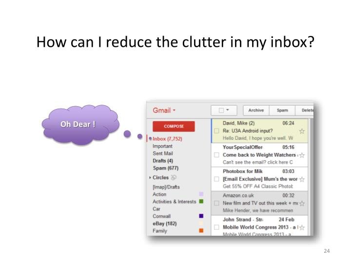How can I reduce the clutter in my inbox