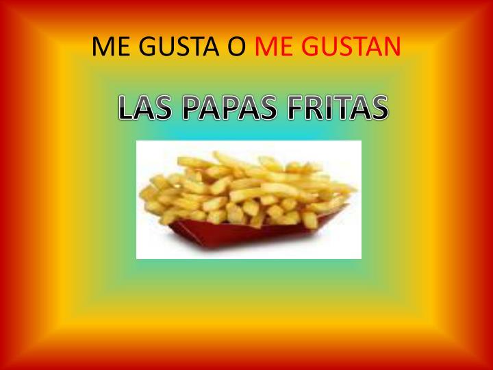 ME GUSTA O