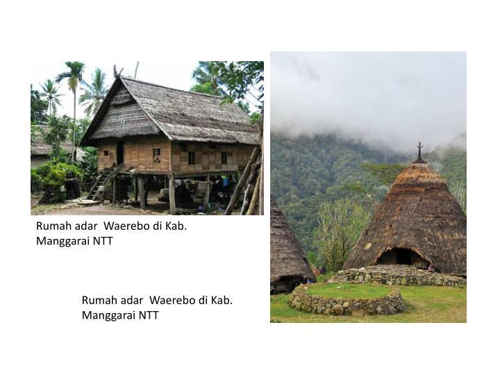 Rumah adar  Waerebo di Kab. Manggarai NTT