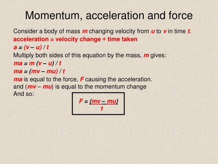 Momentum, acceleration and force