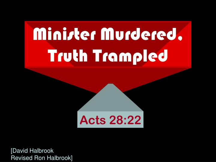 minister murdered truth trampled n.