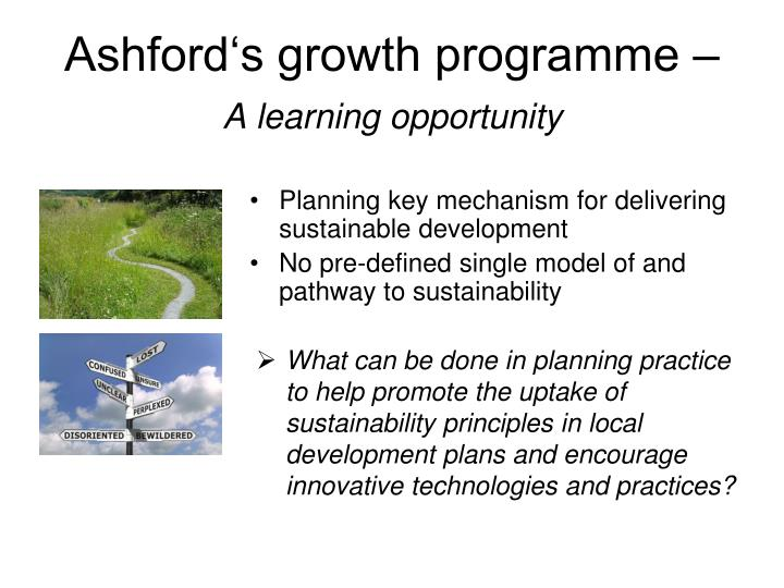 Ashford s growth programme a learning opportunity