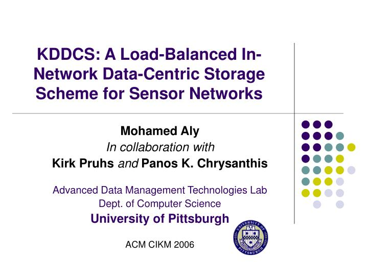 kddcs a load balanced in network data centric storage scheme for sensor networks n.