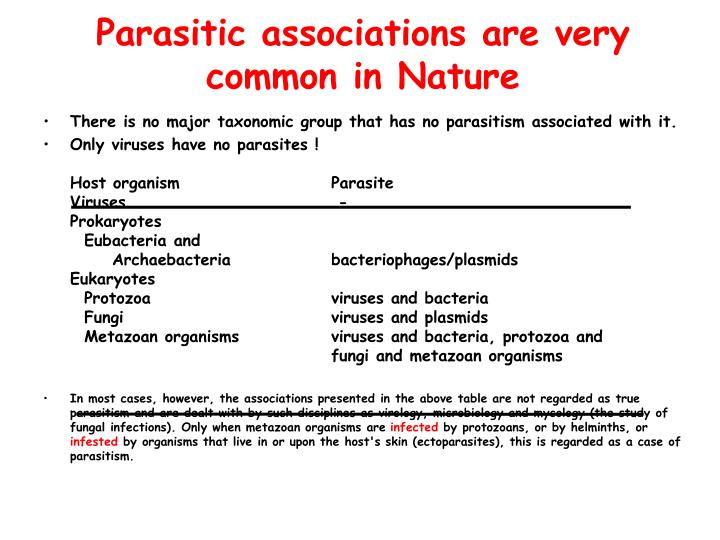 Parasitic associations are very common in Nature