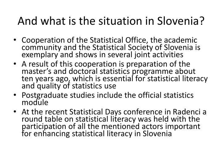 And what is the situation in Slovenia?