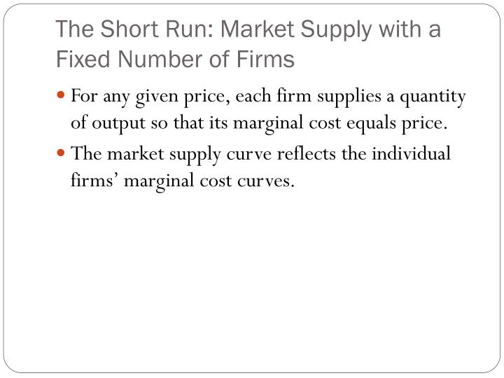 The Short Run: Market Supply with a Fixed Number of Firms