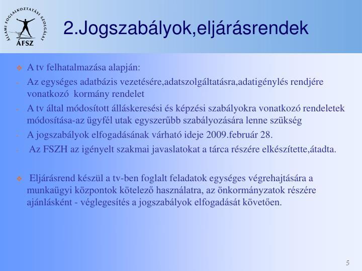 2.Jogszabályok,eljárásrendek
