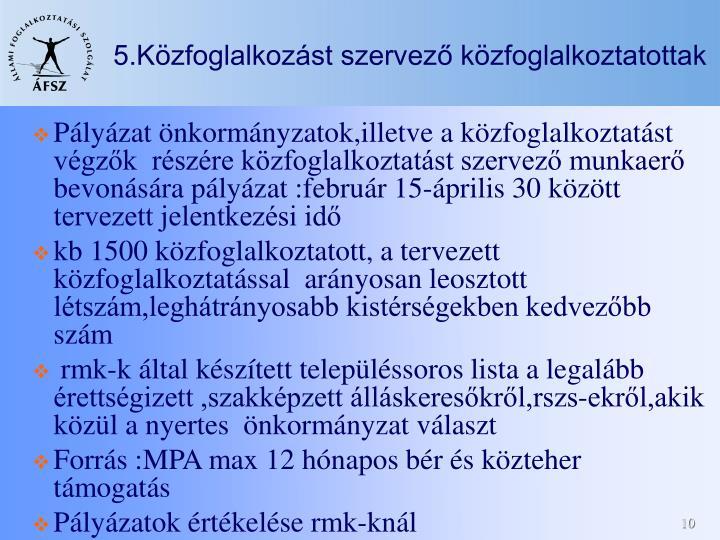 5.Közfoglalkozást szervező közfoglalkoztatottak