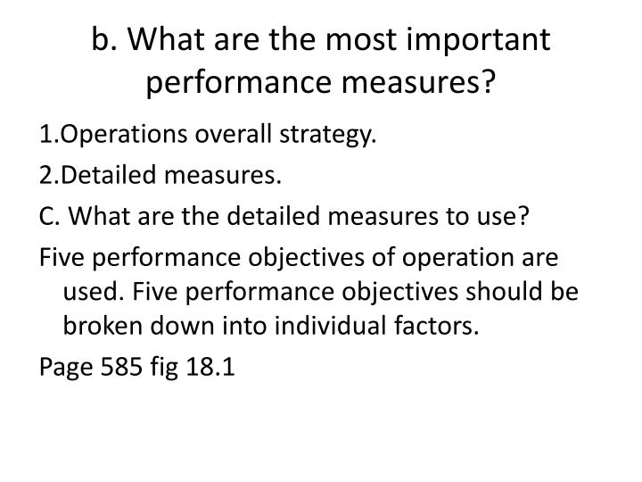 b. What are the most important performance measures?