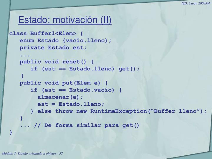 Estado: motivación (II)