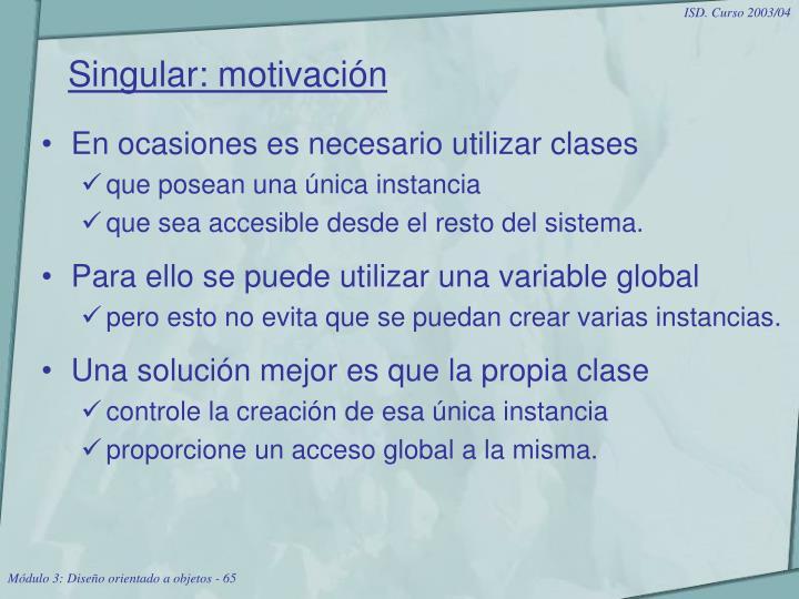 Singular: motivación