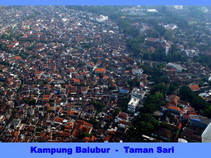 Kampung Balubur  -  Taman Sari