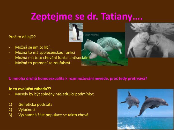 Zeptejme se dr. Tatiany….