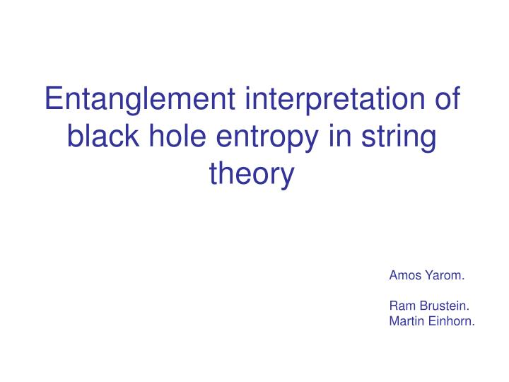 Entanglement interpretation of black hole entropy in string theory