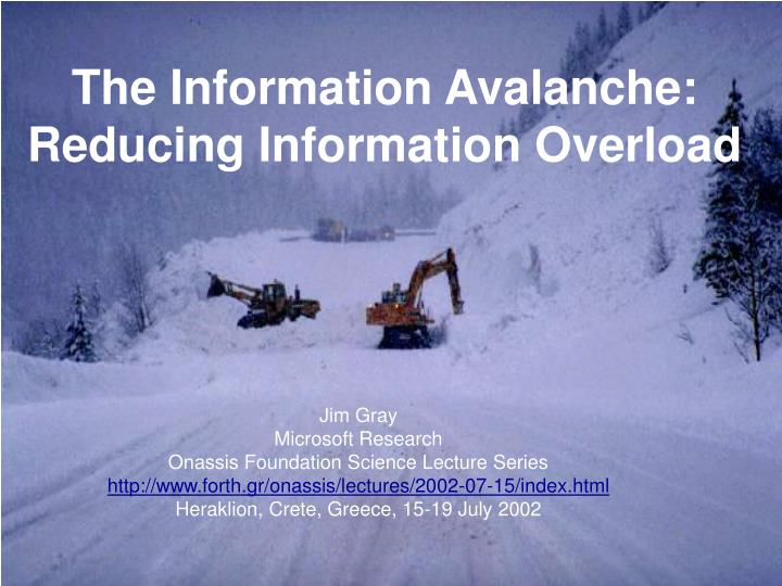 the information avalanche reducing information overload n.