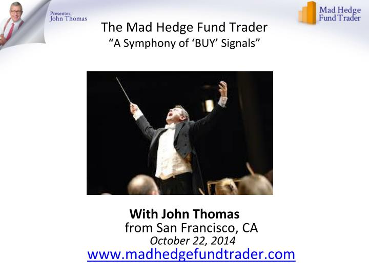 The mad hedge fund trader a symphony of buy signals