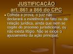 justifica o art 861 a 866 do cpc4