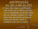 justifica o art 861 a 866 do cpc5