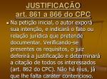 justifica o art 861 a 866 do cpc7