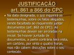 justifica o art 861 a 866 do cpc9