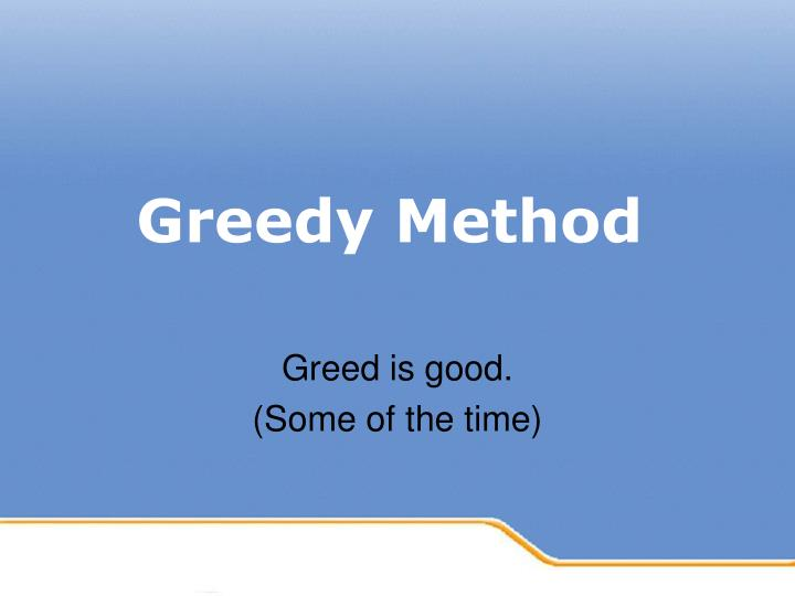 Greed is good some of the time