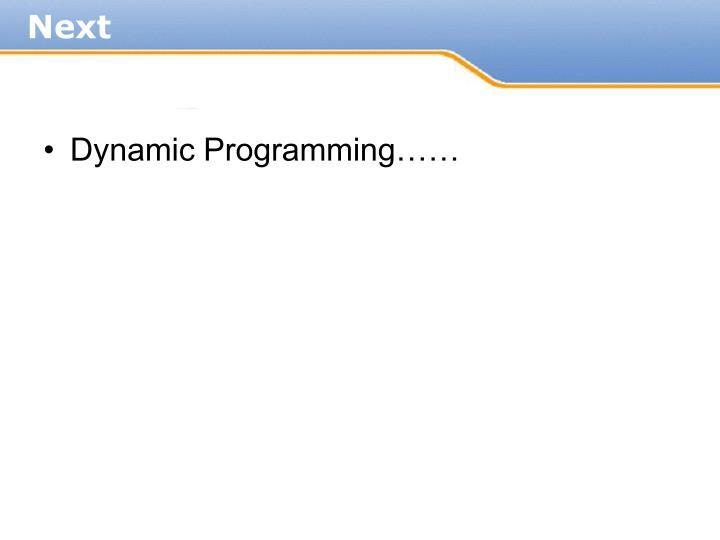 Dynamic Programming……
