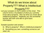 what do we know about property what is intellectual property