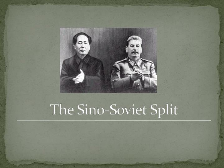 sino soviet split It still would have ended with the collapse of the soviet union, but china might have gone down with it assuming china and the ussr both kept on their separate economic paths, with the ussr remaining a state controlled system and china adopting a.