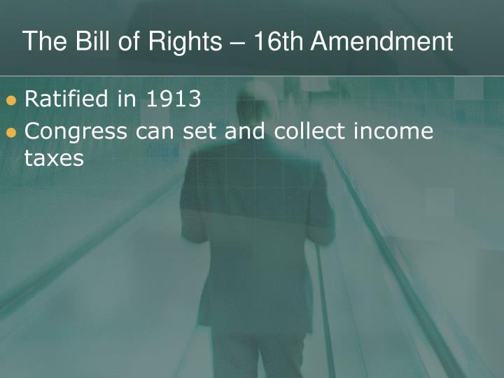 The Bill of Rights – 16th Amendment