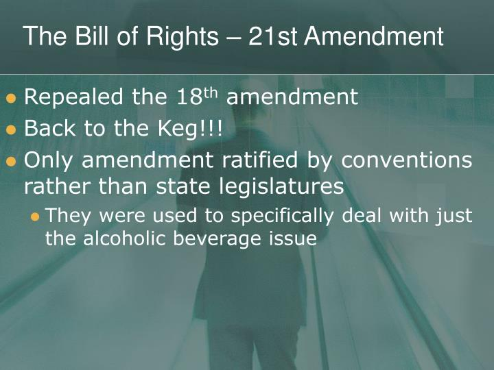 The Bill of Rights – 21st Amendment
