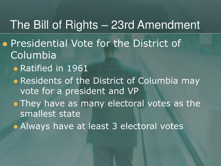 The Bill of Rights – 23rd Amendment