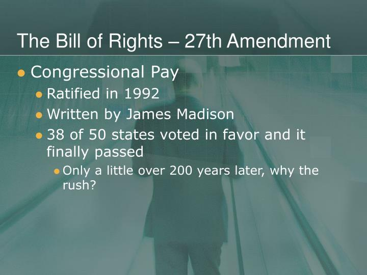 The Bill of Rights – 27th Amendment