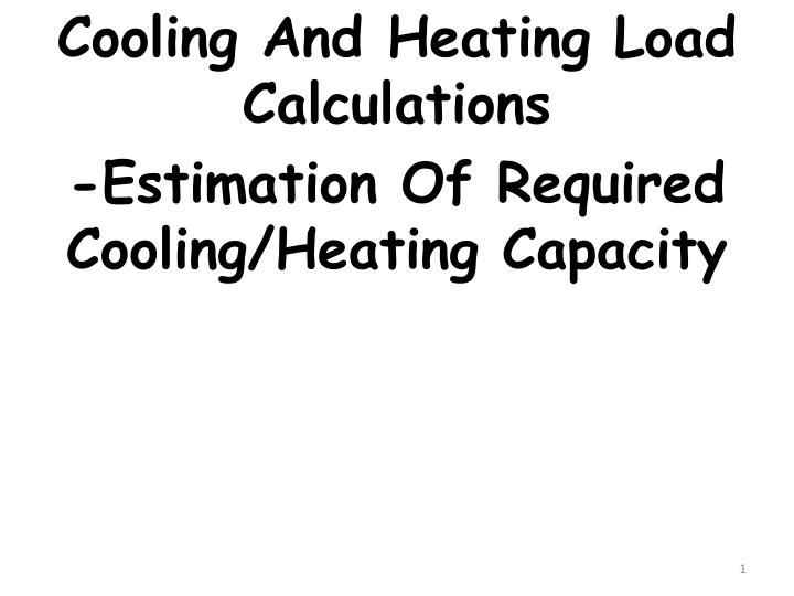 PPT - Cooling And Heating Load Calculations -Estimation Of Required