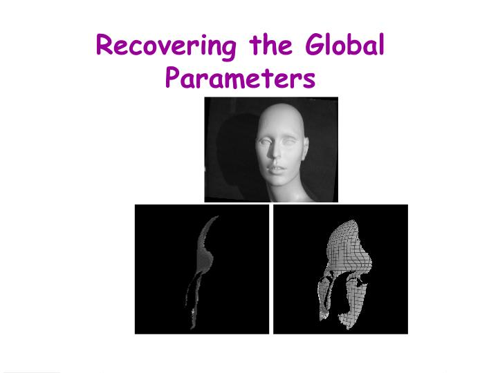 Recovering the Global Parameters
