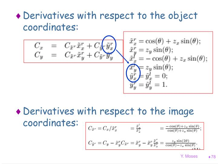 Derivatives with respect to the object coordinates: