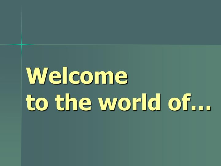 welcome to the world of n.