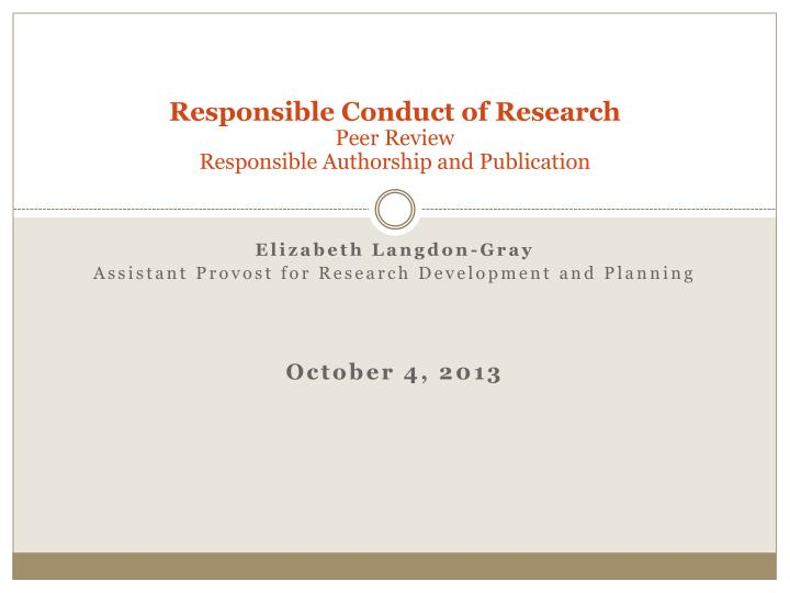 responsible conduct of research peer review responsible authorship and publication n.