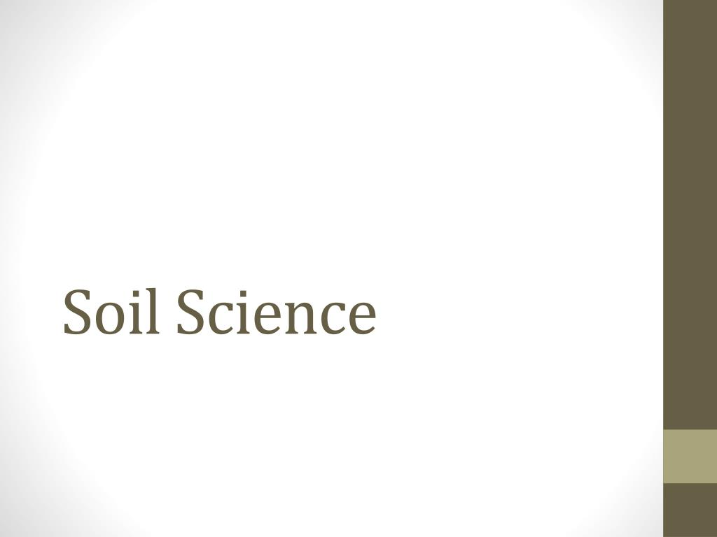 Ppt soil science powerpoint presentation id:6931833.