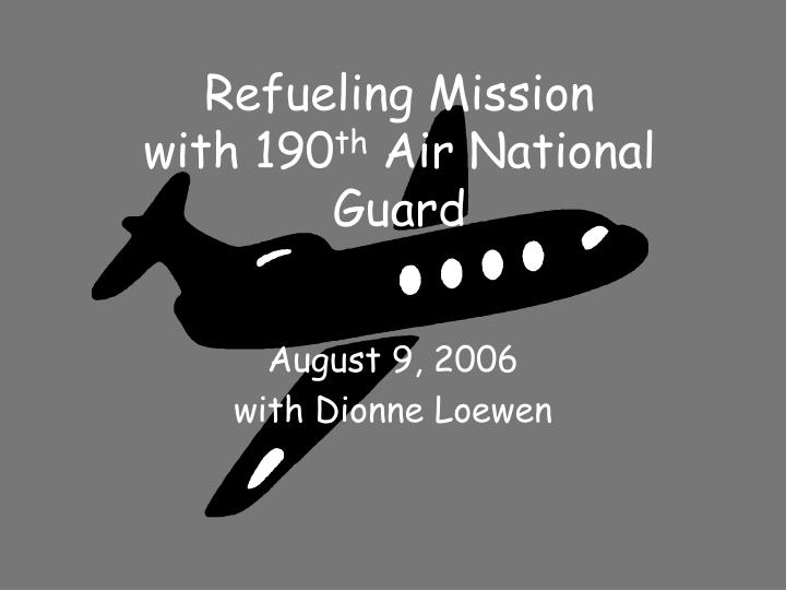 refueling mission with 190 th air national guard n.