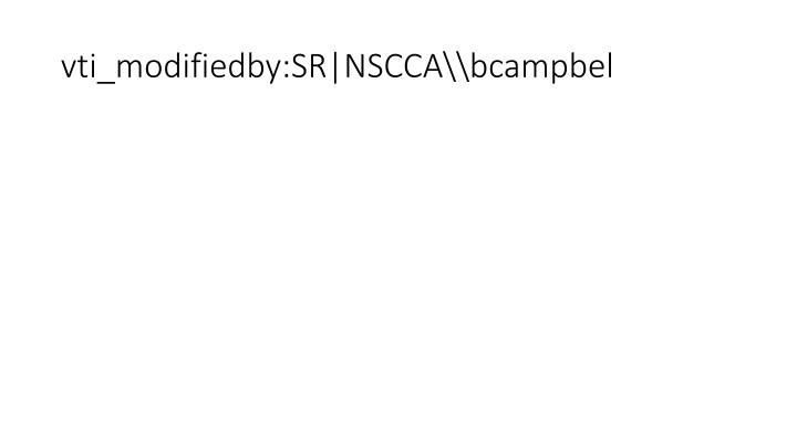 vti_modifiedby:SR|NSCCA\bcampbel