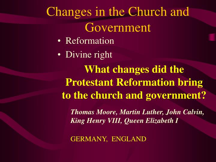 Changes in the church and government