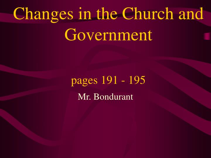 Changes in the church and government pages 191 195