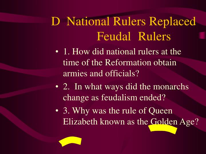 D  National Rulers Replaced