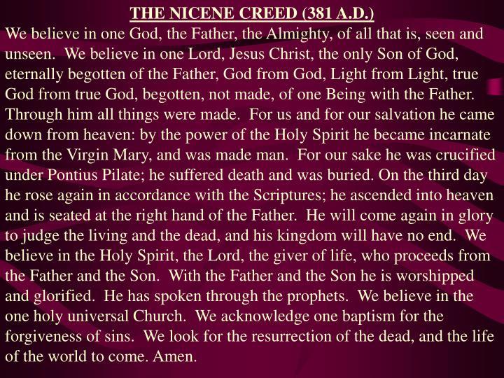 THE NICENE CREED (381 A.D.)