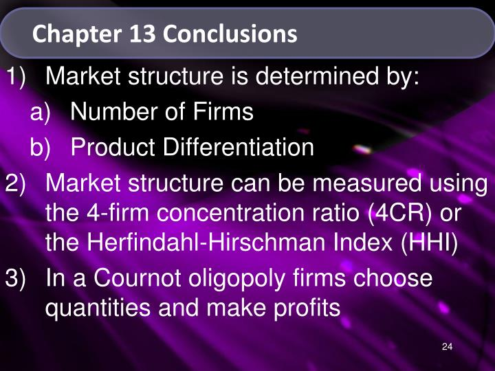 oligopoly conclusion Study 30 chapter 11 econ flashcards flashcards from maria c on studyblue the conclusion that oligopoly is inefficient relative to the competitive ideal must be.