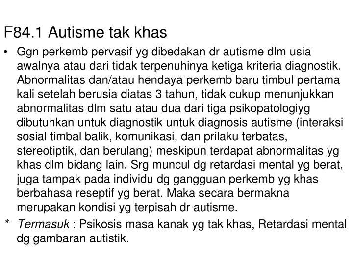 F84.1 Autisme tak khas